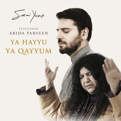 Ya Hayyu Ya Qayyum by Sami Yusuf