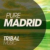 Pure Madrid Tribal Music de Various Artists
