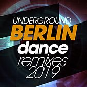 Underground Berlin Dance Remixes 2019 by Various Artists