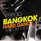 Mega Bangkok Hard Dance Tunes 2019 Session von Various Artists