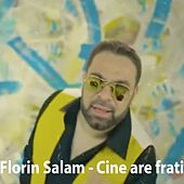 Cine Are Frați by Florin Salam
