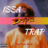 Issa Dope Trap by Real Dope World