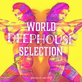 World Deephouse Selection von Various Artists