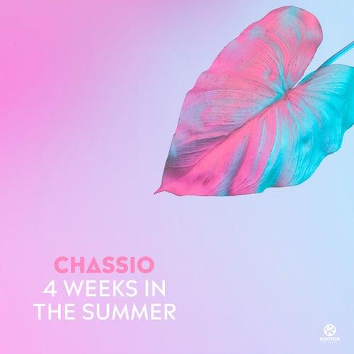 4 Weeks in the Summer von Chassio