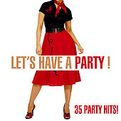 Let's Have A Party! - 35 Party Hits! by Various Artists