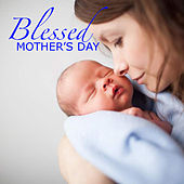 Blessed Mother's Day von Various Artists