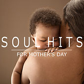 Soul Hits For Mother's Day de Various Artists