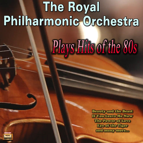 The Royal Philharmonic Orchestra Plays Hits of the 80s by Royal Philharmonic Orchestra