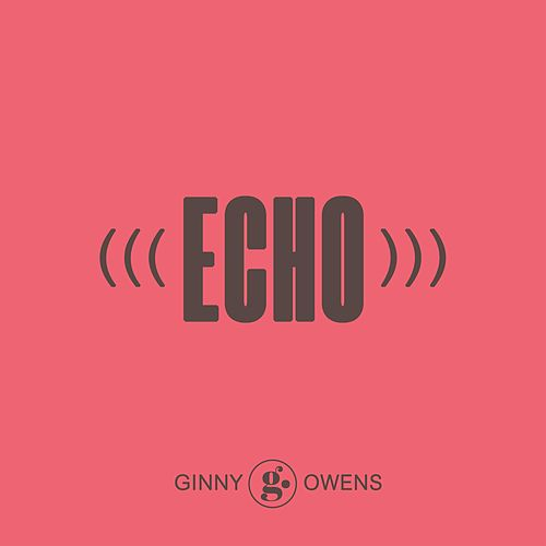Echo by Ginny Owens