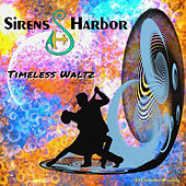 Timeless Waltz by Sirens Harbor
