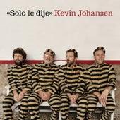 Solo Le Dije de Kevin Johansen