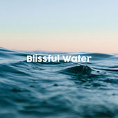 Blissful Water by Ocean Sounds Collection (1)