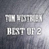 Best of 2 von Tom Westborn
