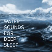 Water Sounds for Deep Sleep de The Sleepers