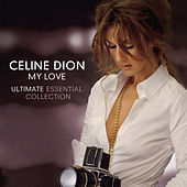My Love Ultimate Essential Collection von Celine Dion