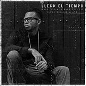 Llegó el Tiempo: Rap Con Propósito de Xavi De Lo Alto