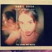 Tu Cara Me Mata by Abril Sosa