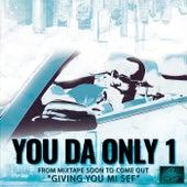 You Da Only 1 by Mi Sef
