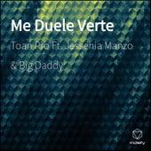 Me Duele Verte by Toan Pro