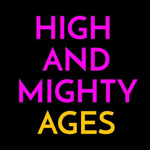Ages von High & Mighty