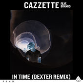 In Time (feat. Brando) (Dexter Remix) by Cazzette
