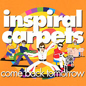 Come Back Tomorrow di Inspiral Carpets