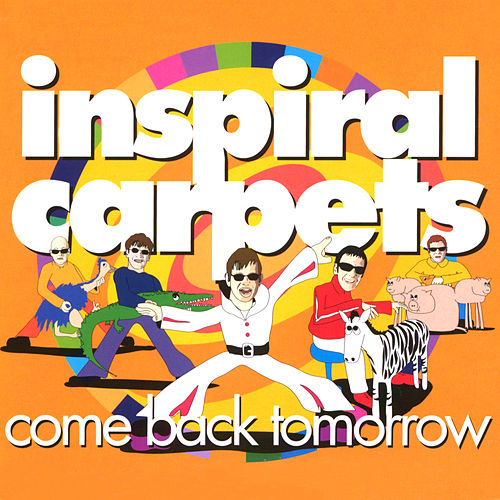 Come Back Tomorrow by Inspiral Carpets