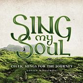 Sing My Soul: Celtic Songs for the Journey by Coffey Ministries