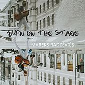 Burn on the Stage von Mareks Radzevics
