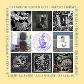 Three Years Of Rotten City (Greatest Misses) de Various Artists