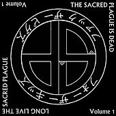 The Sacred Plague Is Dead / Long Live the Sacred Plague, Vol. 1 (2011-2016) by Various Artists