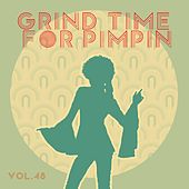 Grind Time For Pimpin Vol, 48 by Various Artists