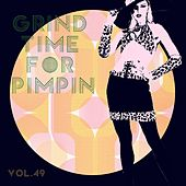 Grind Time For Pimpin Vol, 49 von Various Artists