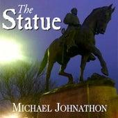 The Statue by Michael Johnathon