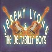 Jeremy Lyons & the Deltabilly Boys by Jeremy Lyons