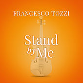 Stand By Me by Francesco Tozzi