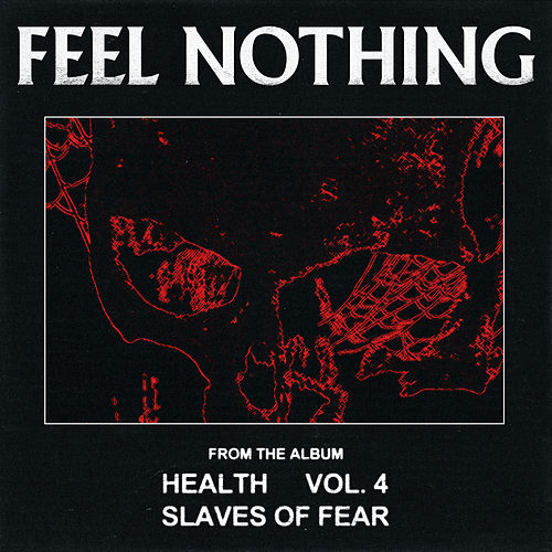 Feel Nothing by HEALTH