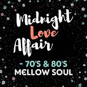 Midnight Love Affair - 70's & 80's Mellow Soul von Various Artists
