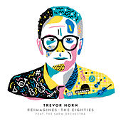 Trevor Horn Reimagines The Eighties (feat. The Sarm Orchestra) van Trevor Horn