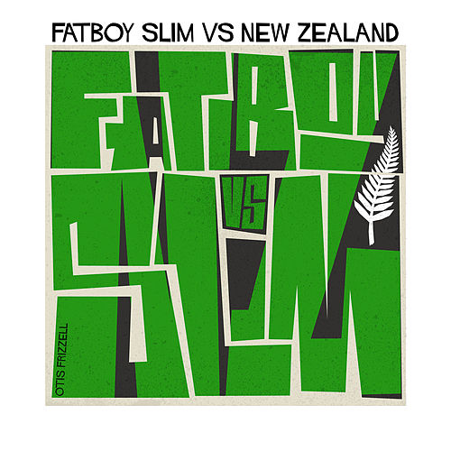 Fatboy Slim vs. New Zealand von Fatboy Slim