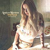 Wild Love (Acoustic) by Ashley Monroe