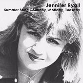 Summer Song / Sunday, Monday, Tuesday by Jennifer Ryall