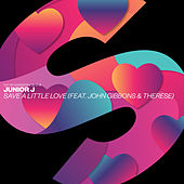 Save A Little Love (feat. John Gibbons & Therese) de Junior J