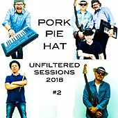 Unfiltered Sessions 2018 (#2) by Pork Pie Hat