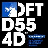 (It Happens) Sometimes (Remixes) von Jack Back
