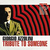Tribute to Someone by Giorgio Azzolini
