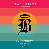 Everybody Wants You (feat. Sam Fischer) by Black Saint
