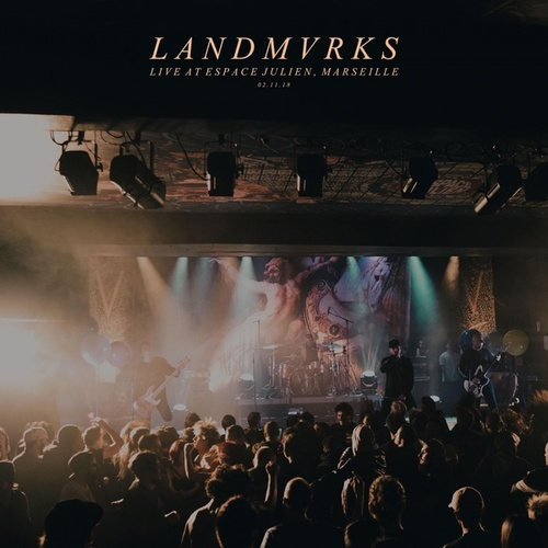 Live at Espace Julien, Marseille by LANDMVRKS