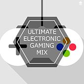 Ultimate Electronic Gaming Mix by Various Artists