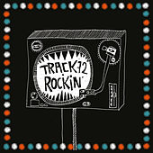 Rockin' (Remastered) by Track72